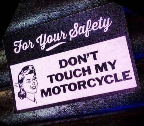dont touh my motorcycle