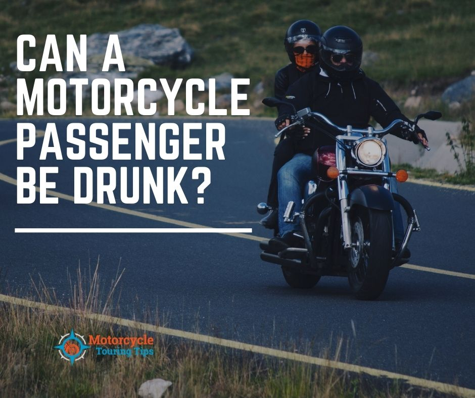 can a motorcycle passenger be drunk