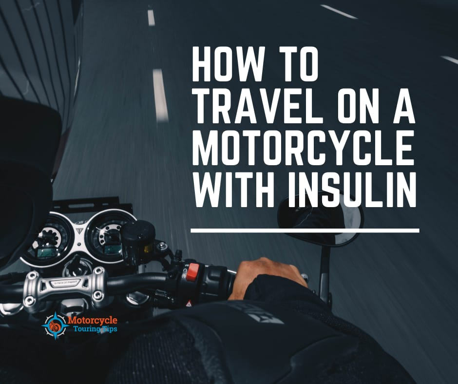 how to travel on a motorcycle with insulin